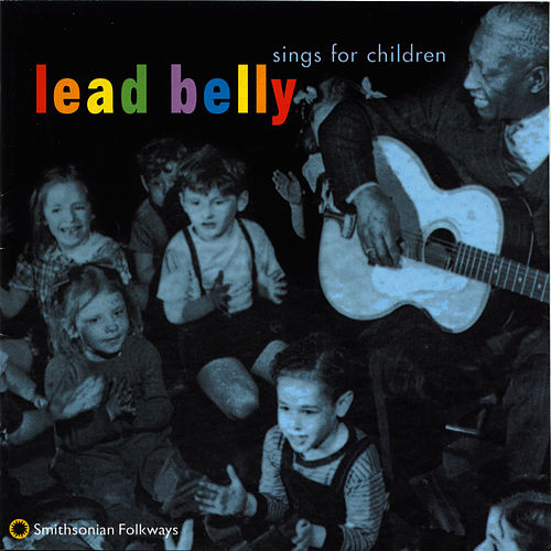 Lead Belly Sings for Children by Leadbelly