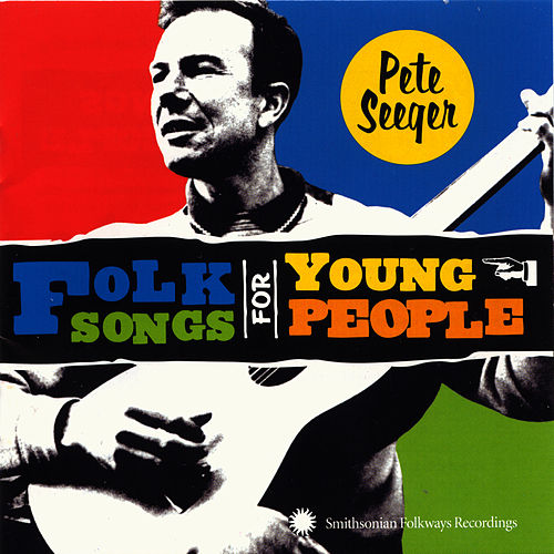 Play & Download Folk Songs for Young People by Pete Seeger | Napster
