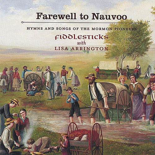 Play & Download Farewell To Nauvoo - Hymns And Songs Of The Mormon Pioneers by Various Artists | Napster