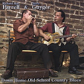 Play & Download Down Home Old School Country Blues by Richard Ray Farrell | Napster