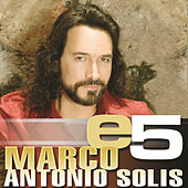 Play & Download e5 by Marco Antonio Solis | Napster