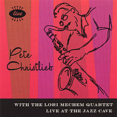 Play & Download Live At The Jazz Cave by Pete Christlieb | Napster