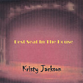 Play & Download Best Seat In The House by Kristy Jackson | Napster
