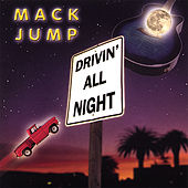 Drivin' All Night by Mack Jump