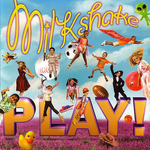 Play & Download PLAY! by Milkshake | Napster