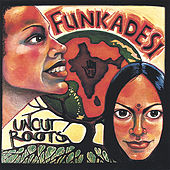 Play & Download Uncut Roots by Funkadesi | Napster