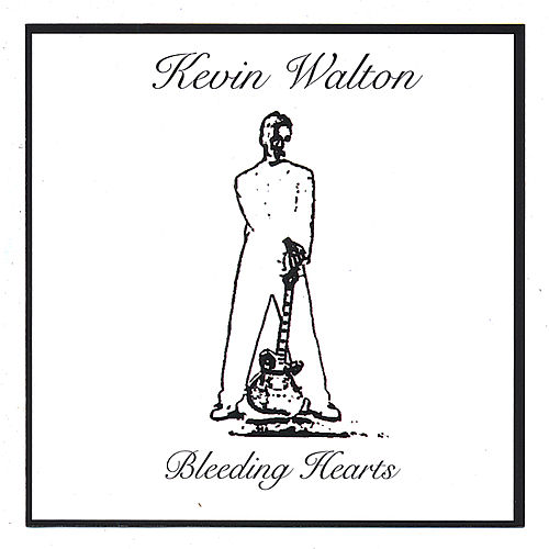 Play & Download Bleeding Hearts by Kevin Walton | Napster