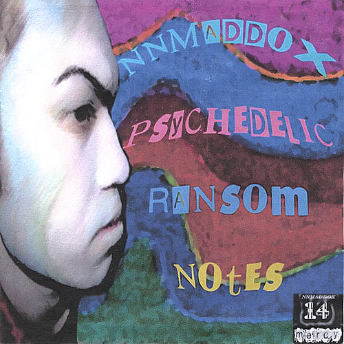 Play & Download Psychedelic Ransom Notes by NNMaddox | Napster