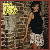 I Begin To Wonder by Dannii Minogue