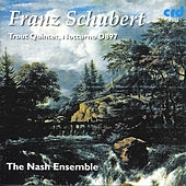 Play & Download Schubert: Trout Quintet, Notturno D897 by The Nash Ensemble | Napster