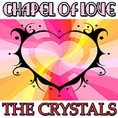 Play & Download Chapel Of Love EP by The Crystals | Napster