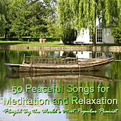 50 Peaceful Songs for Meditation and Relaxation Played By the World's Most Popular Pianist by Richard Clayderman