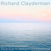 Die Weltweit Beliebtesten Klavierstücke Für Meditation Und Entspannung by Richard Clayderman