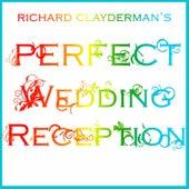 Play & Download Richard Clayderman's Perfect Wedding Reception by Richard Clayderman | Napster