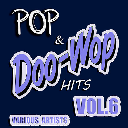 Play & Download Pop & Doo Wop Hits, Vol. 6 by Various Artists | Napster