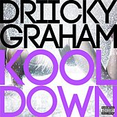Kool Down by Driicky Graham