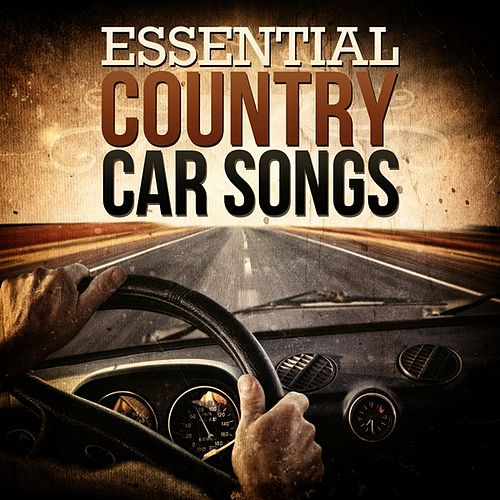 Play & Download Essential Country Car Songs by Various Artists | Napster