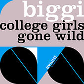 Play & Download College Girls Gone Wild by Biggi | Napster