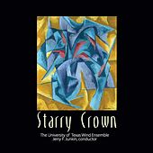 Play & Download Starry Crown by University of Texas Wind Ensemble | Napster