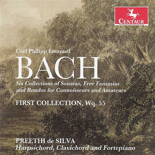 C.P.E. Bach: 6 Collections of Sonatas, Free Fantasias & Rondos for Connoisseurs & Amateurs by Preethi de Silva