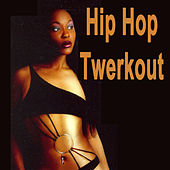 Hip Hop Twerkout (Mega Low Bass for a Successfull Twerk Out!) von Various Artists