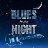 Play & Download Blues in the Night by Various Artists | Napster