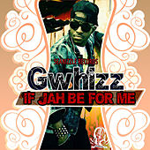 If Jah Be For Me by G-Whizz