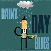 Play & Download Rainy Day Blues by Various Artists | Napster