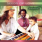Seeds of Love by Aykanna
