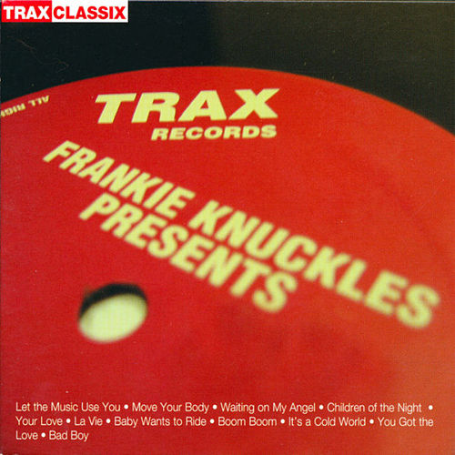 Frankie Knuckles Presents: His Greatest Hits from Trax Records by Various Artists