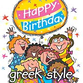 Play & Download Happy Birthday - Greek Style by Kidzone | Napster