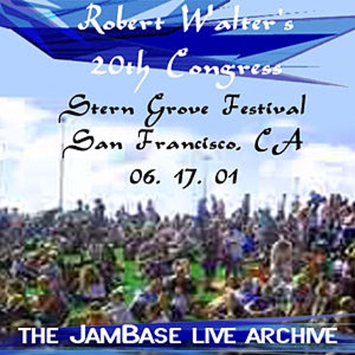 Play & Download 06-17-01 - Stern Grove Festival - San Francisco, CA by Robert Walter's 20th Congress | Napster