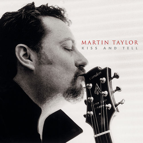 Play & Download Kiss And Tell by Martin Taylor | Napster
