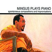 Play & Download Mingus Plays Piano by Charles Mingus | Napster