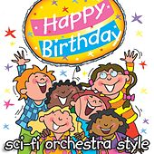 Play & Download Happy Birthday - Sci-Fi Orchestra Style by Kidzone | Napster