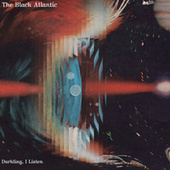 Play & Download Darkling, I Listen by The Black Atlantic | Napster