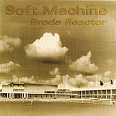 Play & Download Breda Reactor by Soft Machine | Napster