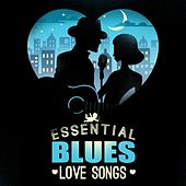 Play & Download Essential Blues Love Songs by Various Artists | Napster
