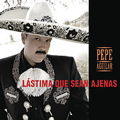 Play & Download Lástima Que Sean Ajenas by Pepe Aguilar | Napster