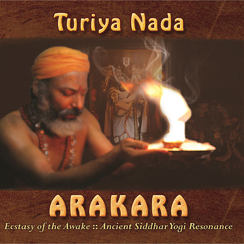 Play & Download Arakara: Ecstasy of the Awake by Turiya Nada | Napster