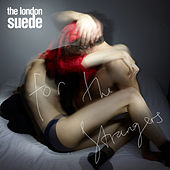 Play & Download For the Strangers by The London Suede | Napster