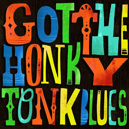 Play & Download Got the Honky Tonk Blues by Various Artists | Napster