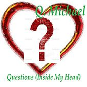 Play & Download Questions (Inside My Head) by Q. Michael | Napster