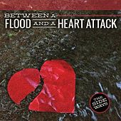 Play & Download Between a Flood and a Heart Attack by Sideways | Napster