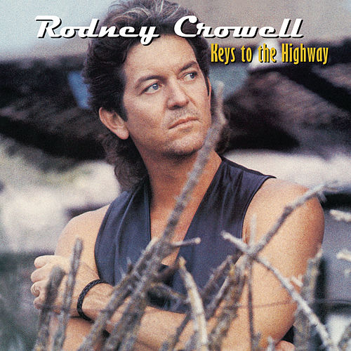 Play & Download Keys To The Highway by Rodney Crowell | Napster