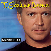Super Hits by T. Graham Brown