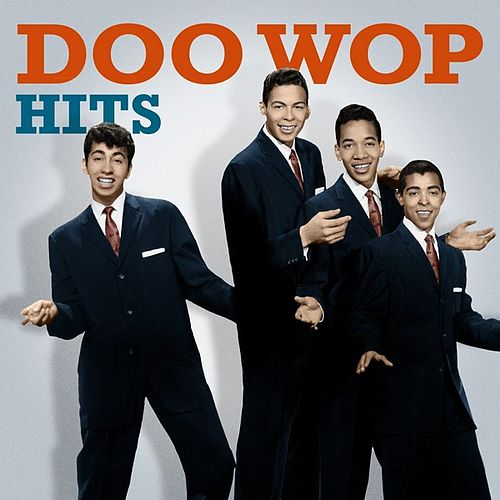 Doo Wop: Hits by Various Artists