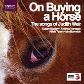 On Buying A Horse: The Songs of Judith Weir by Iain Burnside