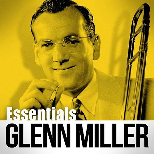 Essentials by Glenn Miller