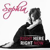Play & Download Right Here, Right Now by Sophia | Napster